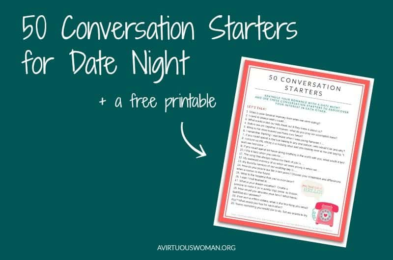50 Conversation Starters for Date Night @ AVirtuousWoman.org