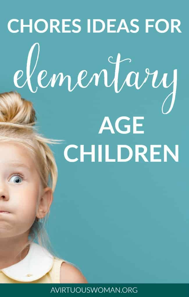 Chores for Elementary Age Children @ AVirtuousWoman.org