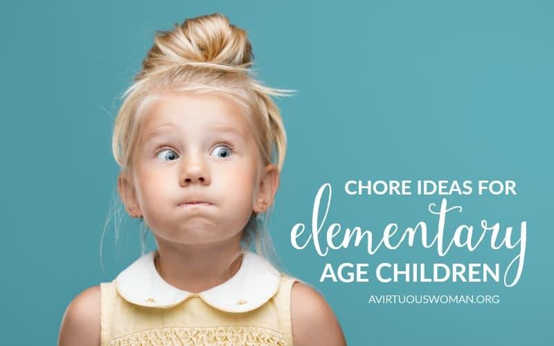 Chores for Elementary Age Children @ AVirtuousWoman.org