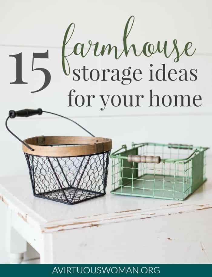 15 Farmhouse Storage Ideas for Your Home @ AVirtuousWoman.org