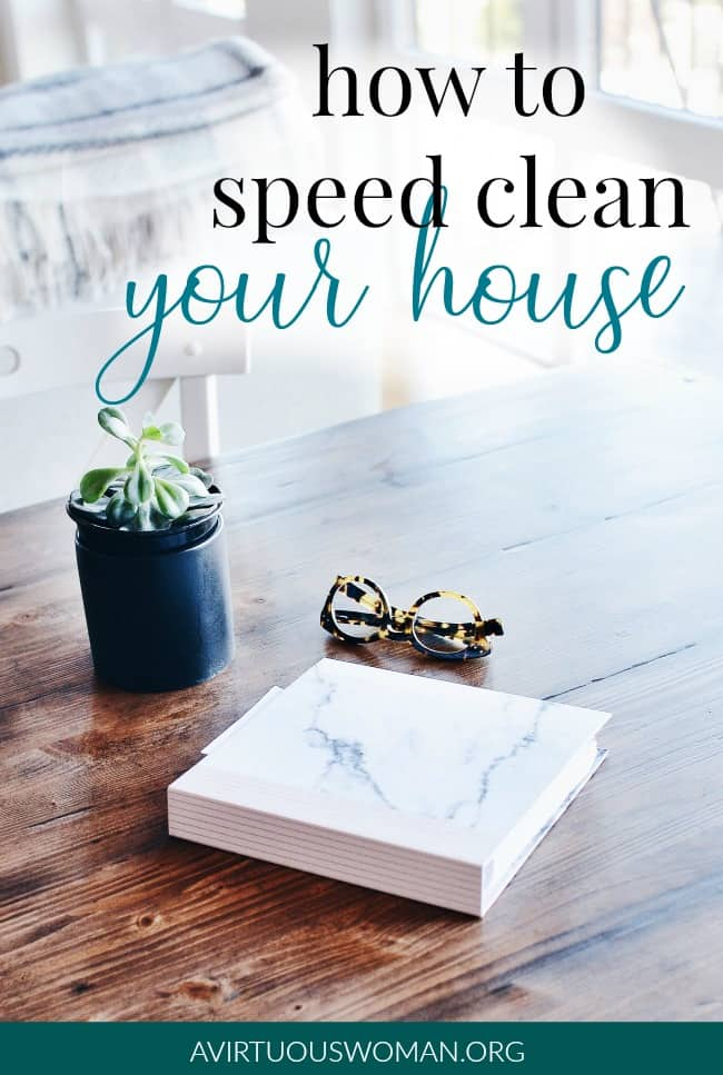 How to Speed Clean Your House @ AVirtuousWoman.org