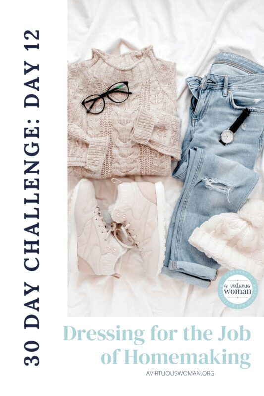 Dressing for the Job of Homemaking @ AVirtuousWoman.org