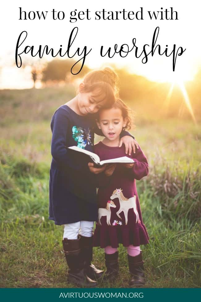 How to Get Started with Family Worship @ AVirtuousWoman.org #homemaking #worship #faith #familyworship #intentionalhomemaking #proverbs31 #purpose