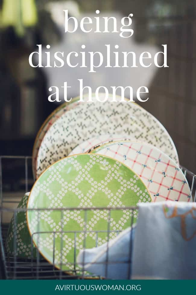 Being Disciplined at Home @ AVirtuousWoman.org