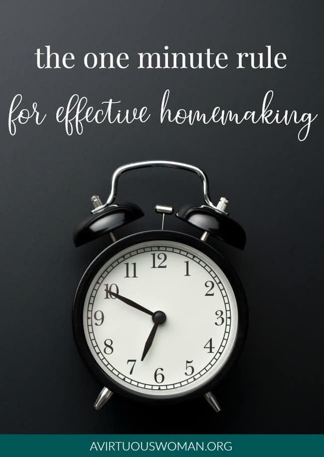 The One Minute Rule for Effective Homemaking + 40 Tasks in Less One Minute Printable Cheat Sheet @ AVirtuousWoman.org