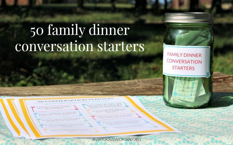 50 Family Dinner Conversation Starters to Print @ AVirtuousWoman.org