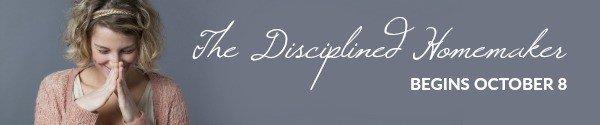 The Disciplined Homemaker @ AVirtuousWoman.org