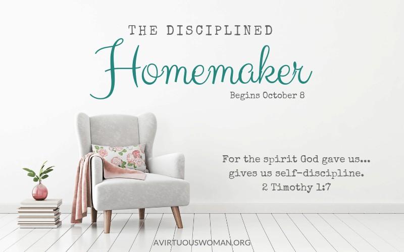 The Disciplined Homemaker | 30 Day Challenge @ AVirtuousWoman.org