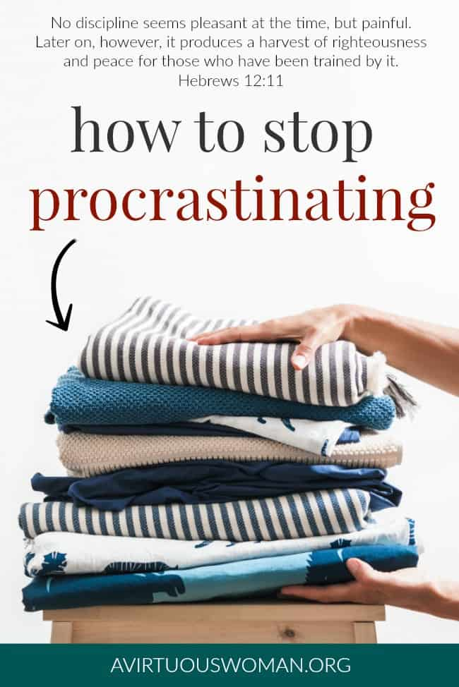 How to Stop Procrastinating @ AVirtuousWoman.org