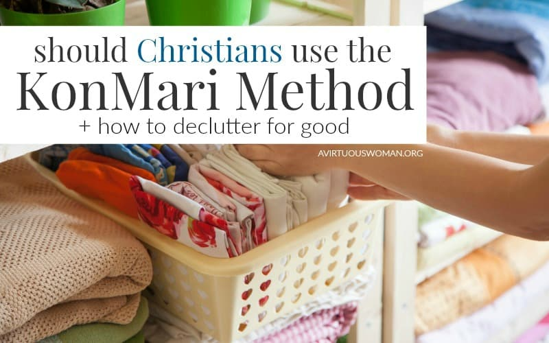 Should Christians Use the KonMari Method @ AVirtuousWoman.org