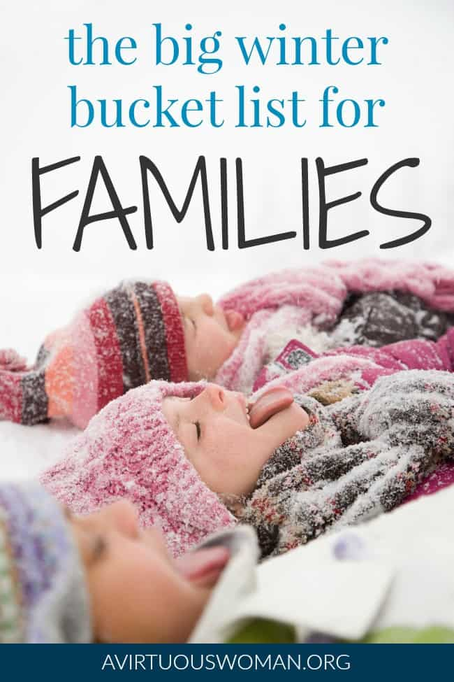 The Big Winter Bucket List for Families @ AVirtuousWoman.org
