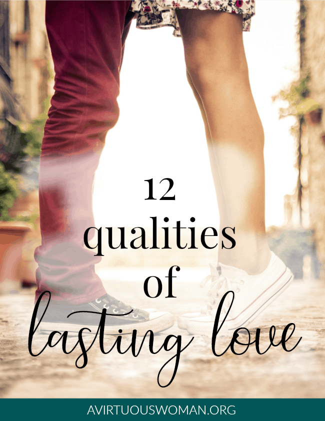 12 Qualities of Lasting Love @ AVirtuousWoman.org
