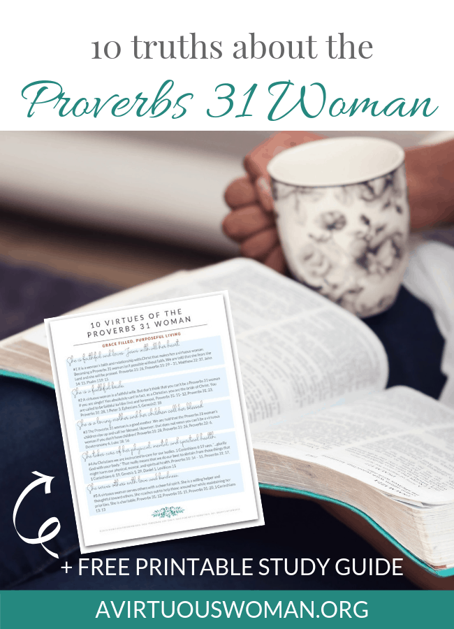 10 Truths About the Proverbs 31 Woman You Should Know @ AVirtuousWoman.org