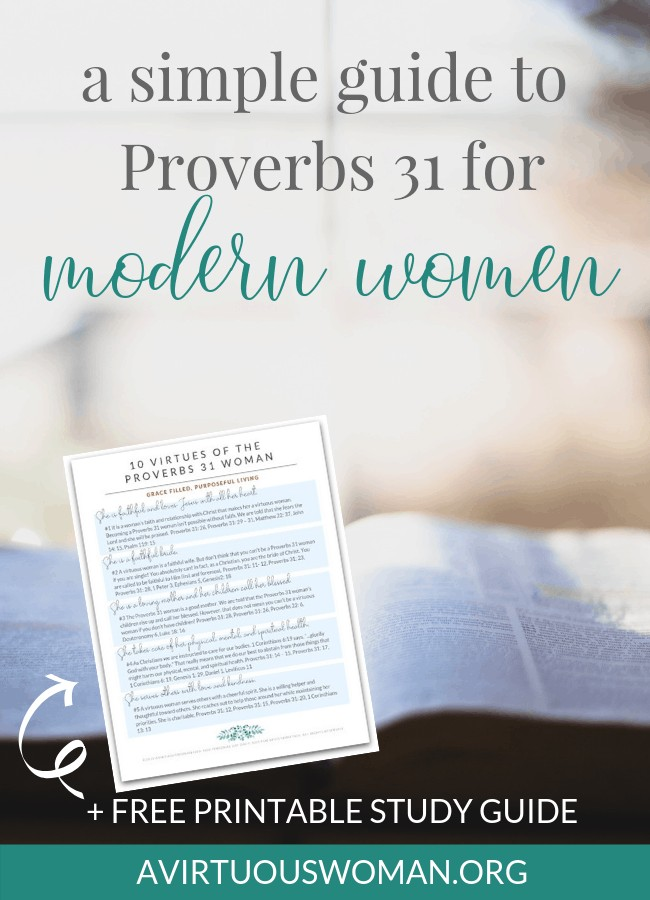 A Simple Guide to Proverbs 31 Explained for Modern Women @ AVirtuouswoman.org