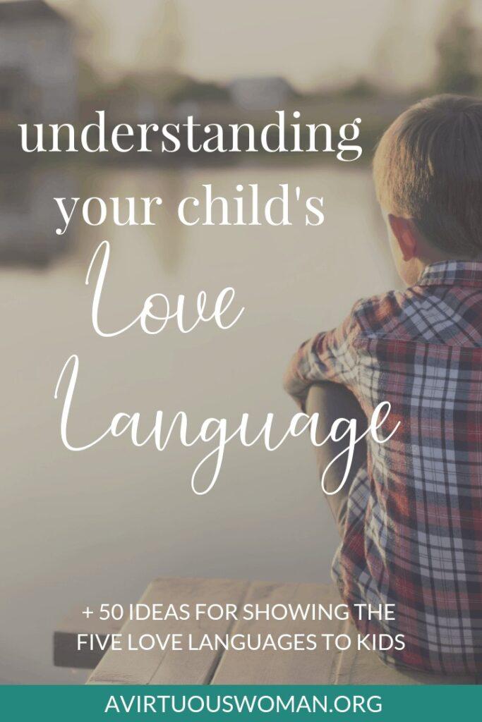 Understanding Your Child's Love Language @ AVirtuousWoman.org