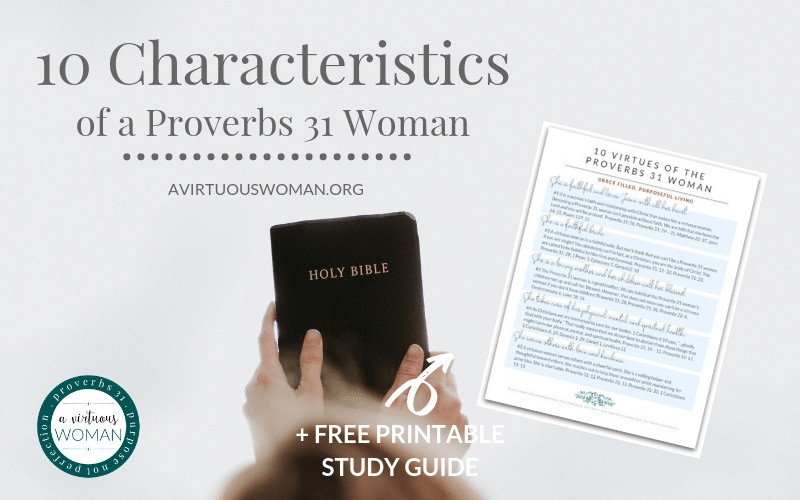 10 Characteristics of the Proverbs 31 Woman @ AVirtuousWoman.org