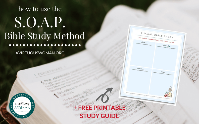 How to Study the Bible with the SOAP Bible Study Method @ AVirtuousWoman.org