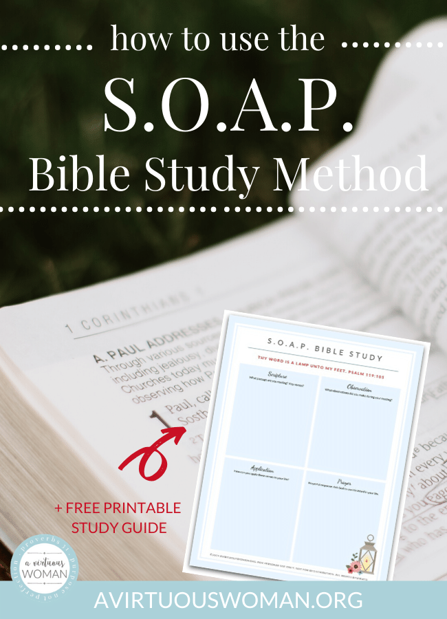 How to Study the Bible with the SOAP Bible Study Method   Free Printable @ AVirtuousWoman.org