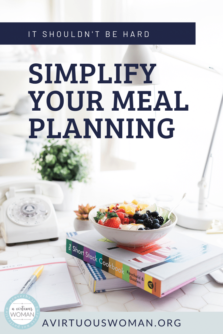 How to Simplify Your Meal Planning @ AVirtuousWoman.org