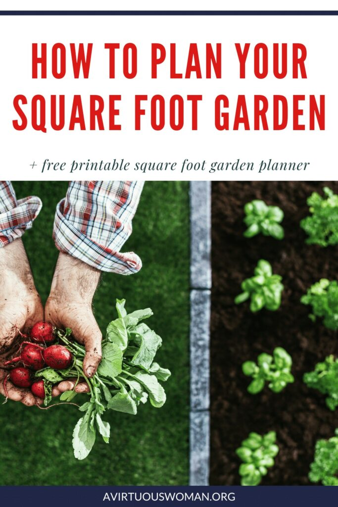 How to Plan Your Square Foot Garden @ AVirtuousWoman.org