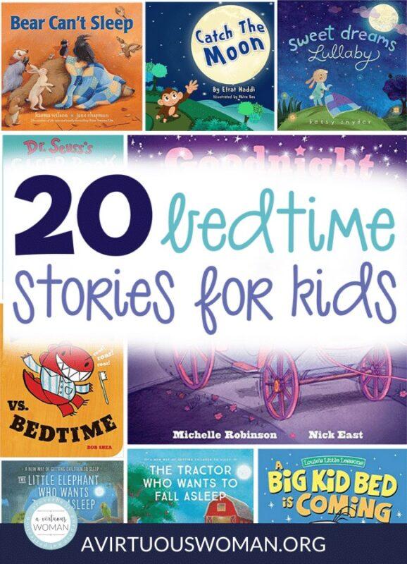 20 Bedtime Stories for Kids @ AVirtuousWoman.org