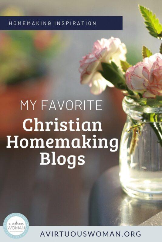 My Favorite Christian Homemaking Blogs @ AVirtuousWoman.org