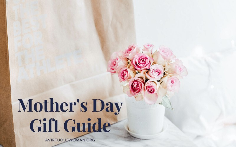 Mother's Day Gift Guide @ AVirtuousWoman.org