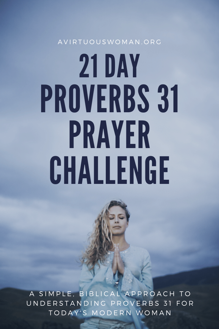 Proverbs 31 Prayer Challenge @ AVirtuousWoman.org
