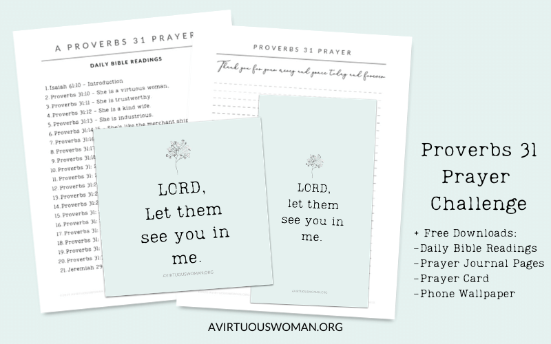 Proverbs 31 Prayer Challenge | Free Downloadable Freebies @ AVirtuousWoman.org