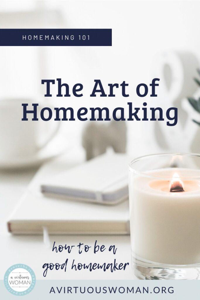 The Art of Homemaking @ AVirtuousWoman.org