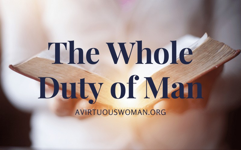 The Whole Duty of Man @ AVirtuousWoman.org