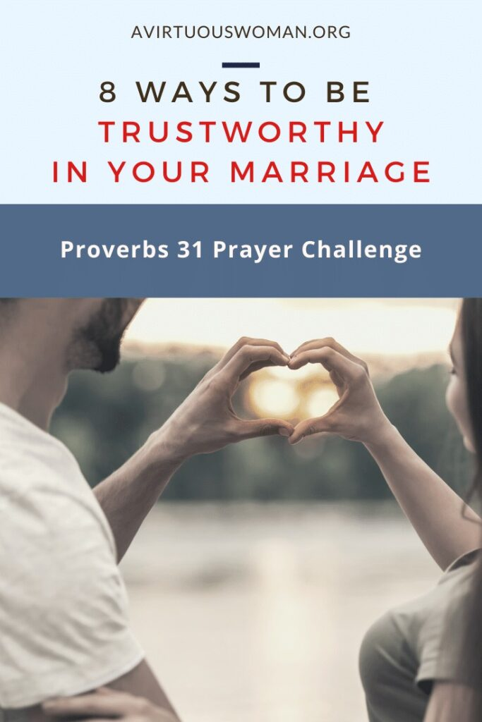 8 Ways to Be Trustworthy in Marriage @ AVirtuousWoman.org