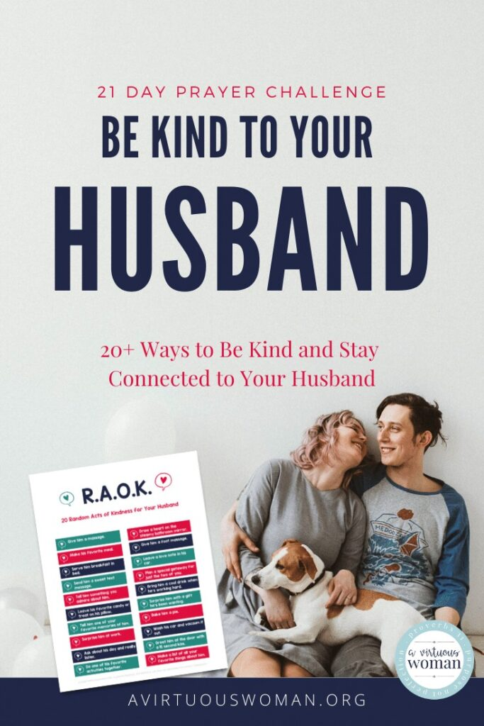 Be Kind to Your Husband | 20 Random Acts of Kindness for Your Husband @ AVirtuouswoman.org