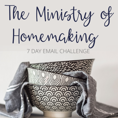 The Ministry of Homemaking Email Challenge @ AVirtuousWoman.org