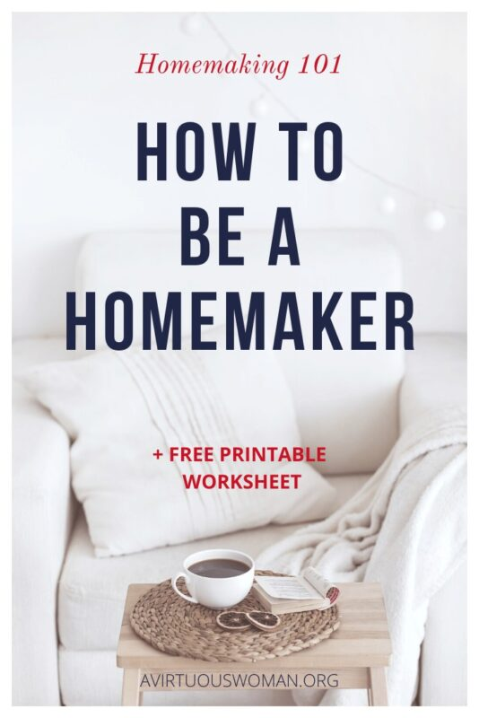 How to Be a Homemaker @ AVirtuousWoman.org