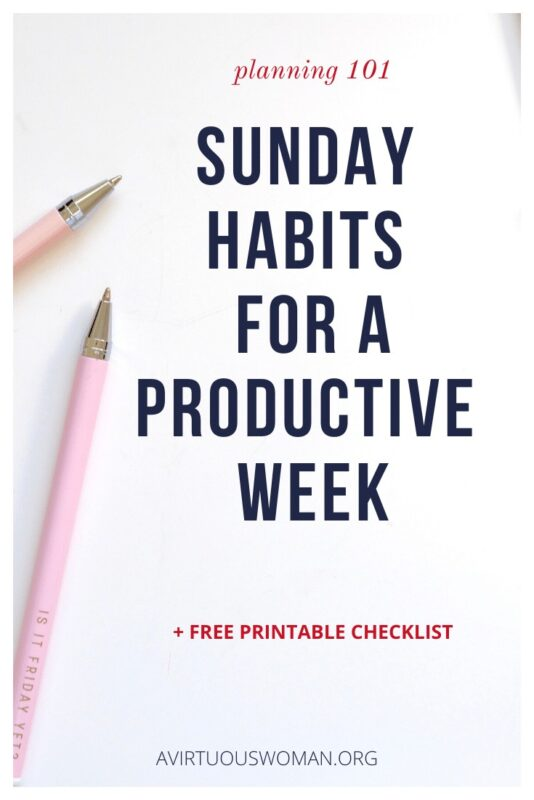 Sunday Habits for a Productive Week @ AVirtuousWoman.org