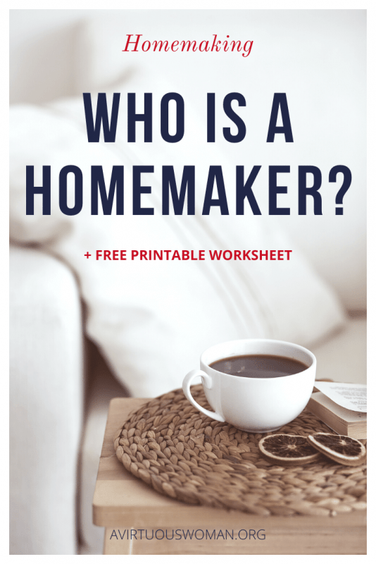 Who is a Homemaker? @ AVirtuousWoman.org