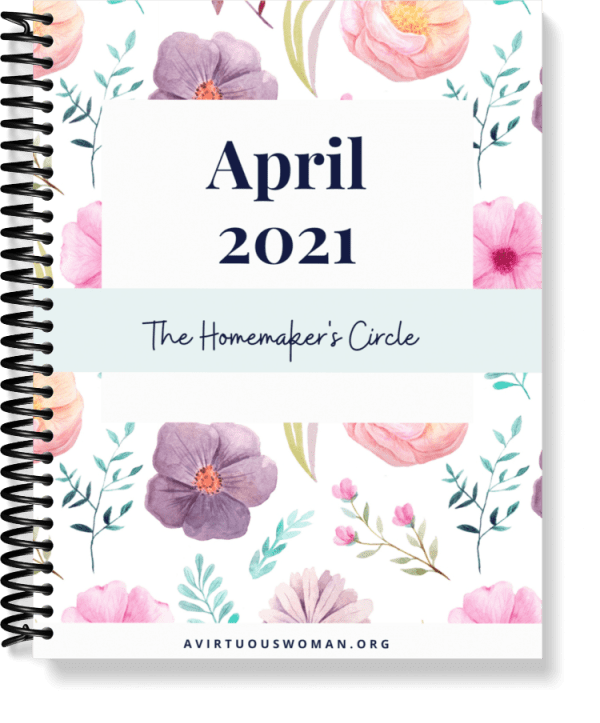 The Homemaker's Circle Notebook for April 2021 @ AVirtuousWoman.org