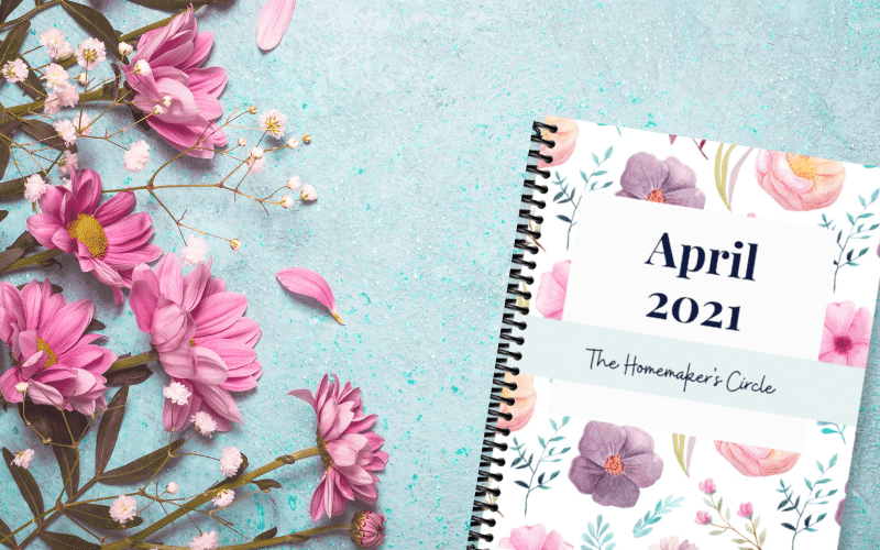 Homemaking Binder | The Homemaker's Circle Notebook for April 2021