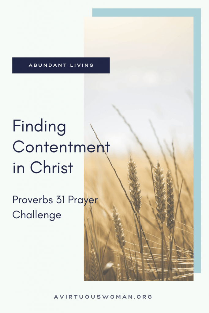 Finding Contentment in Christ | Proverbs 31 Prayer Challenge @ AVirtuousWoman.org