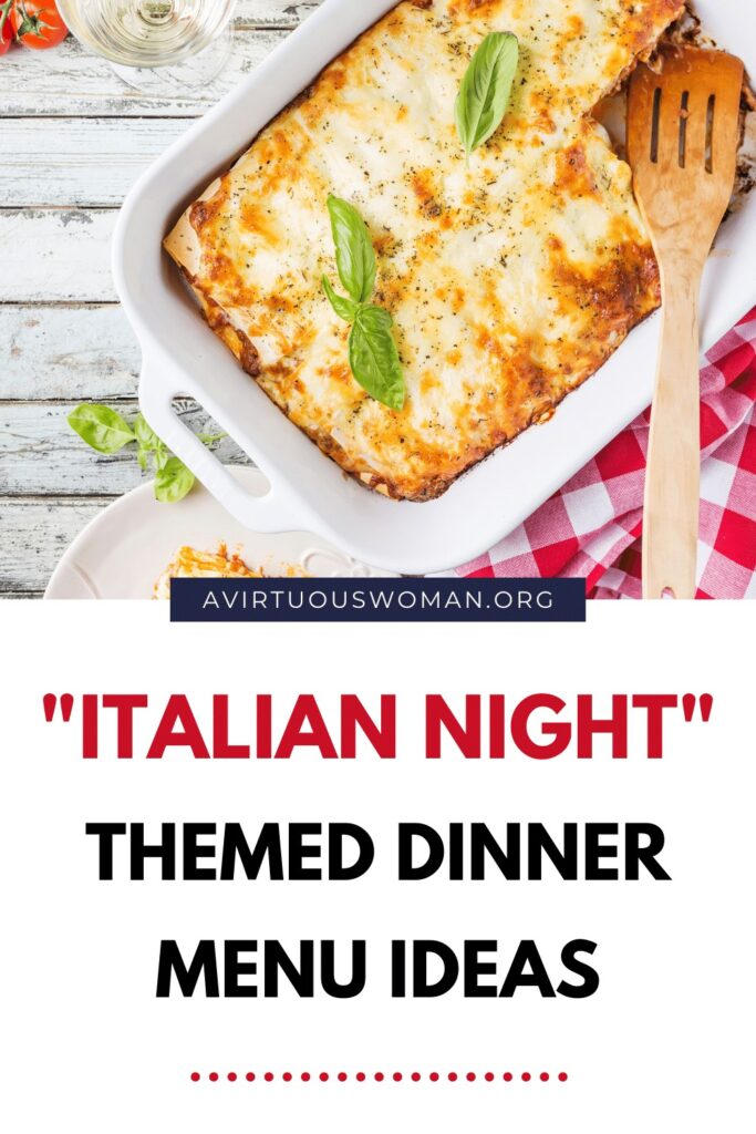 Italian Night Themed Dinner Ideas @ AVirtuousWoman.org