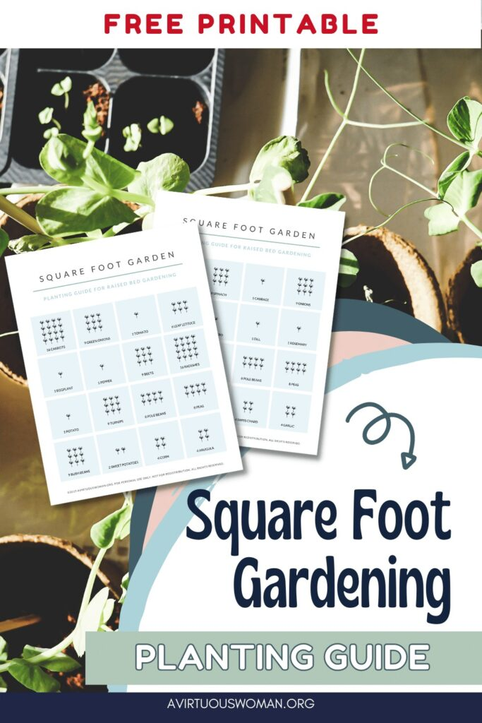 Square Foot Gardening Planting Guide   Free Printable @ AVirtuousWoman.org