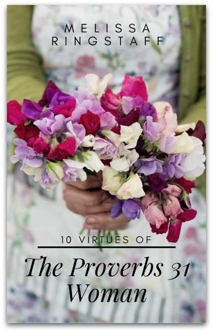 The 10 Virtues of the Proverbs 31 Woman e-Book | A Virtuous Woman